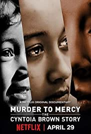 Watch Movie Murder to Mercy: The Cyntoia Brown Story