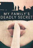Watch Movie My Family's Deadly Secret - Season 1