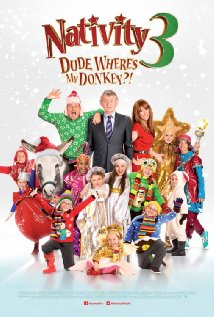 Watch Movie Nativity 3 Dude Wheres My Donkey