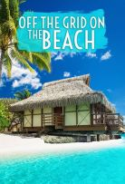 Watch Movie Off The Grid On The Beach - Season 1
