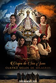 Watch Movie Our Lady of San Juan, Four Centuries of Miracles