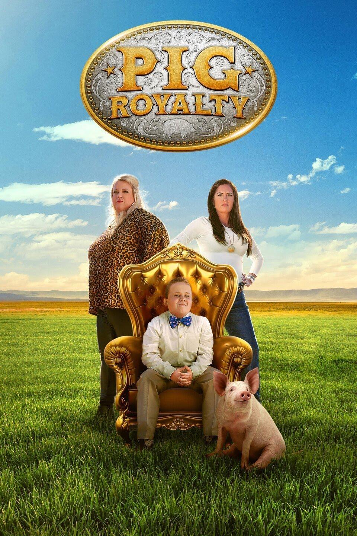 Watch Movie Pig Royalty - Season 1