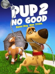 Watch Movie Pup 2 No Good