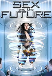 Watch Movie Sex and the Future