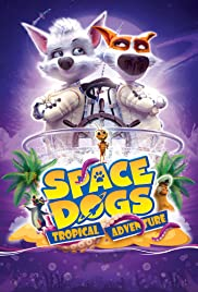 Watch Movie Space Dogs: Tropical Adventure