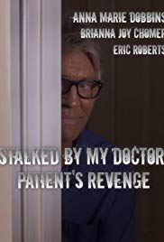 Watch Movie Stalked by My Doctor: Patient's Revenge