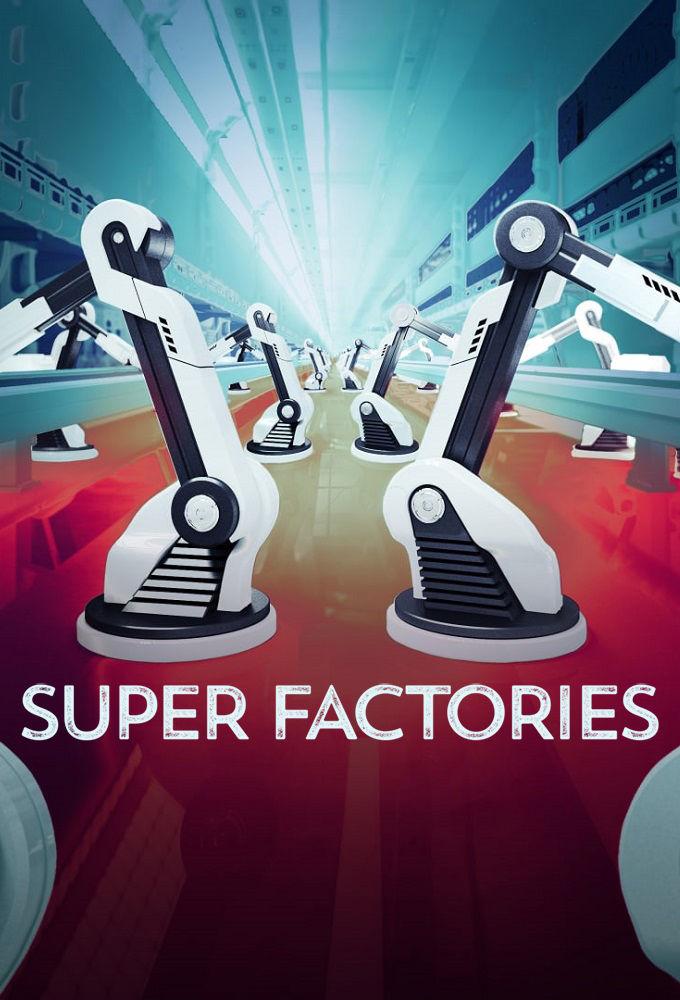 Watch Movie Super Factories - Season 1