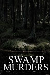 Watch Movie Swamp Murders - Season 4