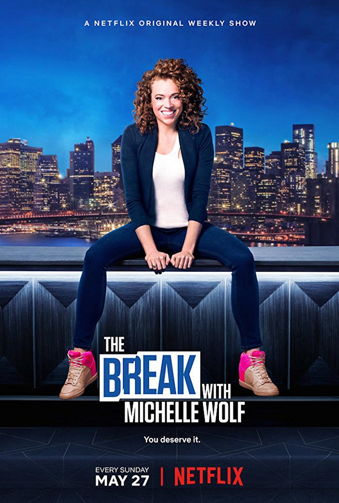 Watch Movie The Break with Michelle Wolf - Season 1