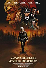 Watch Movie The Man Who Killed Hitler and Then The Bigfoot