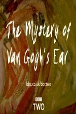 Watch Movie The Mystery of Van Gogh's Ear
