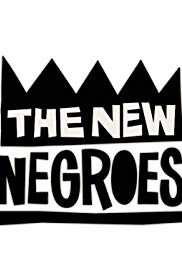 Watch Movie The New Negroes - Season 1
