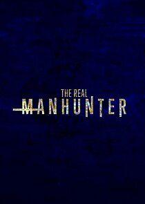 Watch Movie The Real Manhunter - Season 1