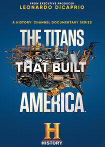 Watch Movie The Titans That Built America - Season 1