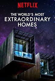Watch Movie The World's Most Extraordinary Homes - Season 1