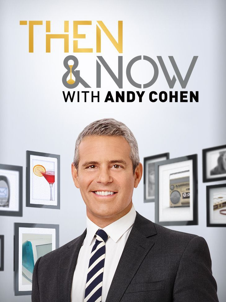 Watch Movie Then and Now with Andy Cohen - Season 2
