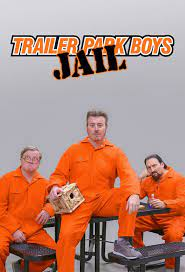 Watch Movie Trailer Park Boys: Jail - Season 1