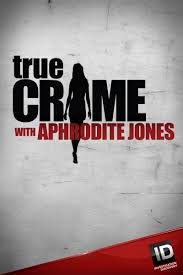 Watch Movie True Crime with Aphrodite Jones - Season 4