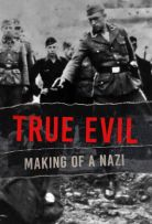 Watch Movie True Evil: Making of a Nazi - Season 1