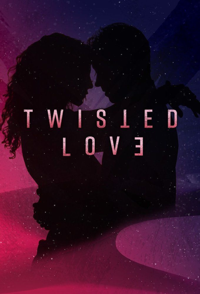 Watch Movie Twisted Love - Season 1