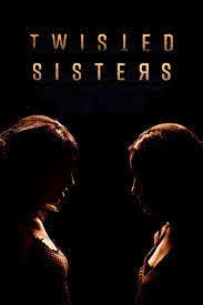 Watch Movie Twisted Sisters - Season 3