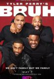 Watch Movie Tyler Perry's Bruh - Season 1
