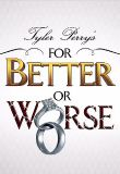Watch Movie Tyler Perrys For Better or Worse - Season 8