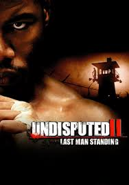 Watch Movie Undisputed 2: Last Man Standing