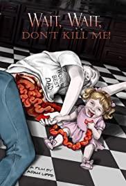 Watch Movie Wait, Wait, Don't Kill Me