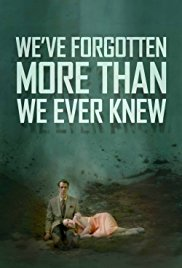 Watch Movie We've Forgotten More Than We Ever Knew