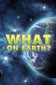 Watch Movie What on Earth? - Season 1