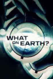 Watch Movie What on Earth? - Season 3