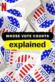 Watch Movie Whose Vote Counts, Explained - Season 1