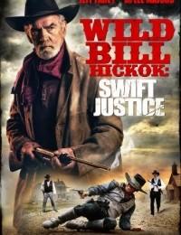 Watch Movie Wild Bill Hickok Swift Justice