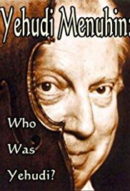 Watch Movie Yehudi Menuhin: Who Was Yehudi?