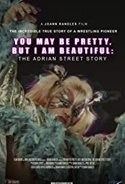 Watch Movie You May Be Pretty, But I Am Beautiful: The Adrian Street Story